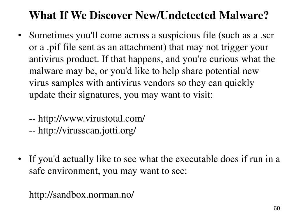 What If We Discover New/Undetected Malware?