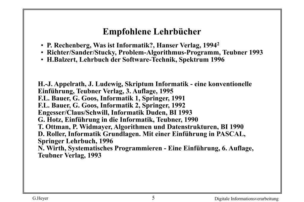 P. Rechenberg, Was ist Informatik?, Hanser Verlag, 1994
