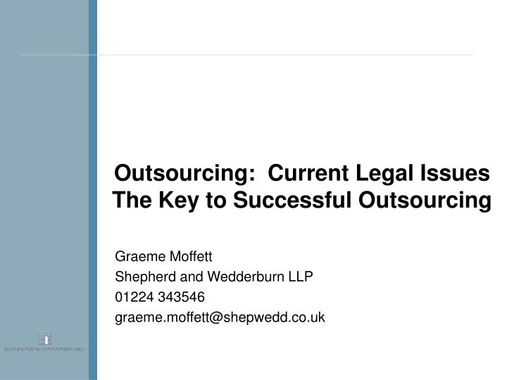 Outsourcing current legal issues the key to successful outsourcing
