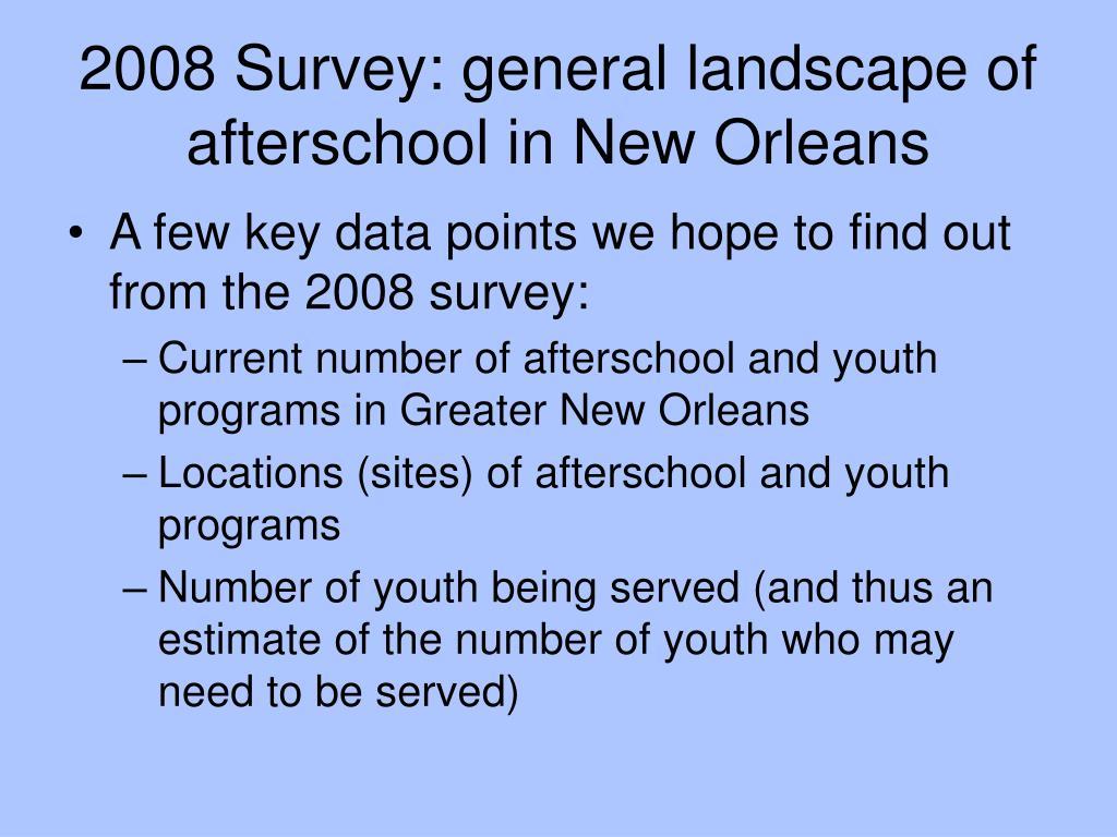 2008 Survey: general landscape of afterschool in New Orleans