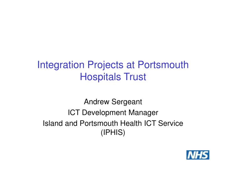 Integration projects at portsmouth hospitals trust