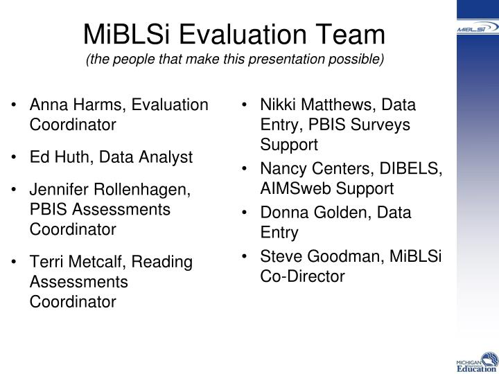 Miblsi evaluation team the people that make this presentation possible
