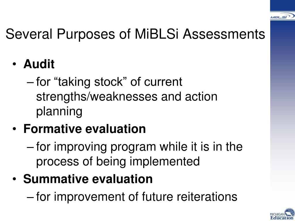 Several Purposes of MiBLSi Assessments