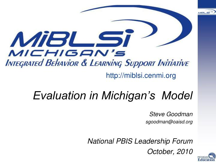 Evaluation in Michigan's  Model