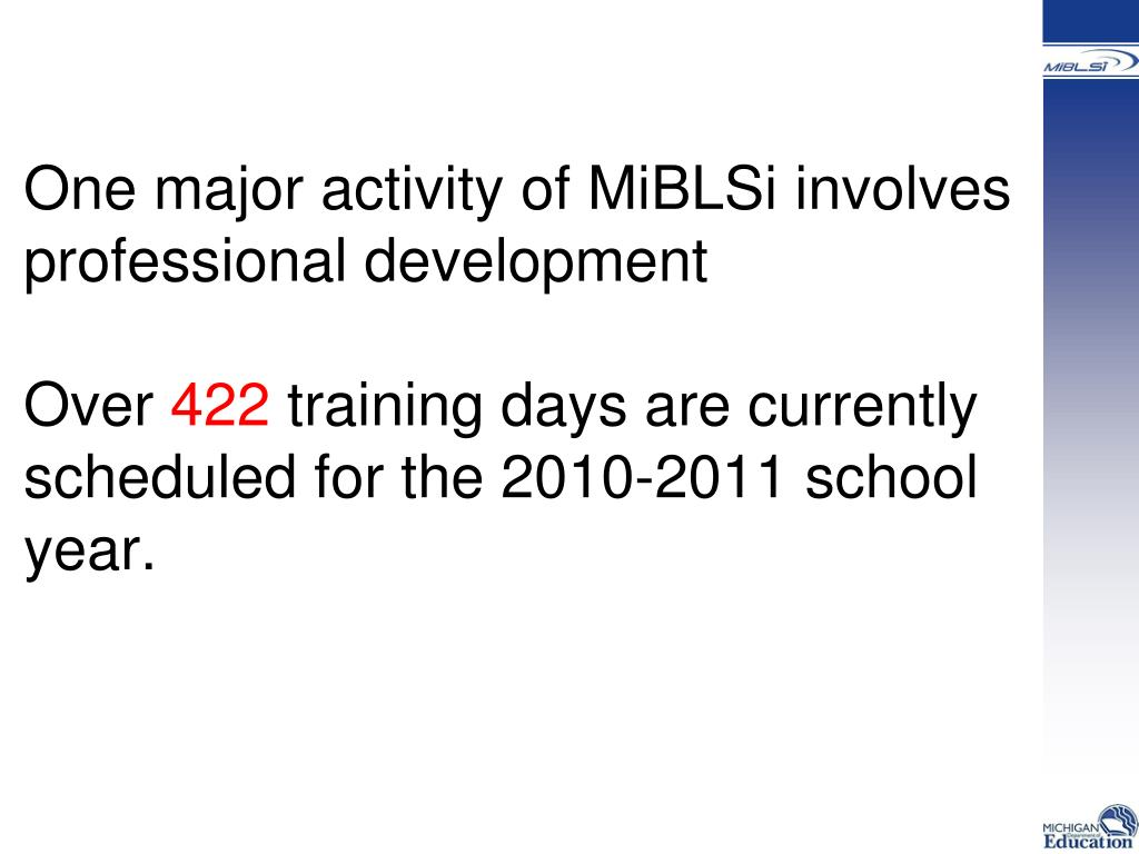 One major activity of MiBLSi involves professional development