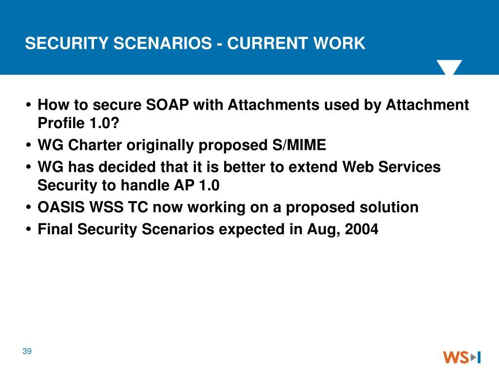 SECURITY SCENARIOS - CURRENT WORK