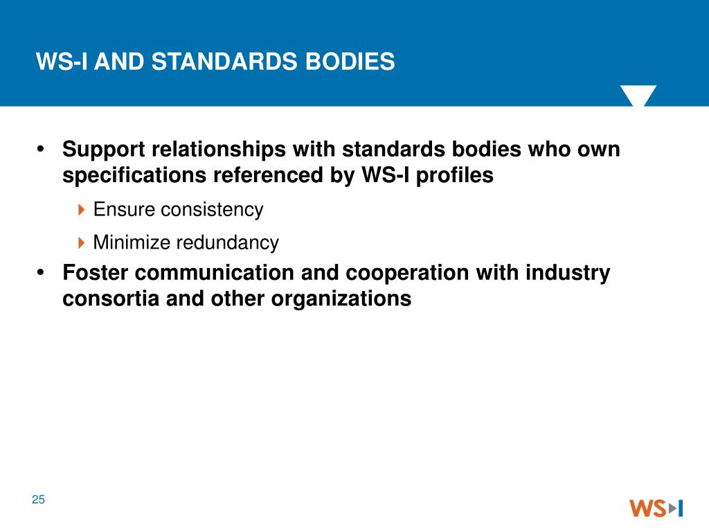 Support relationships with standards bodies who own specifications referenced by WS-I profiles