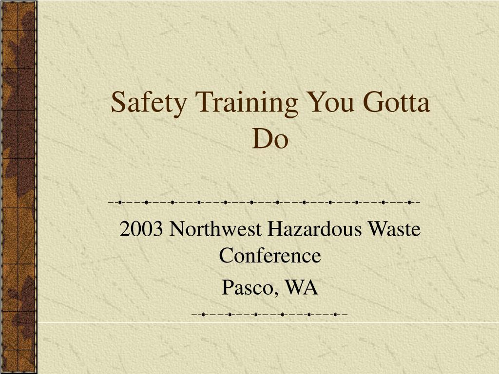 safety training you gotta do l.