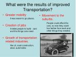 what were the results of improved transportation