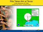 rita takes aim at texas friday september 23 2005 landfall at the texas louisiana border