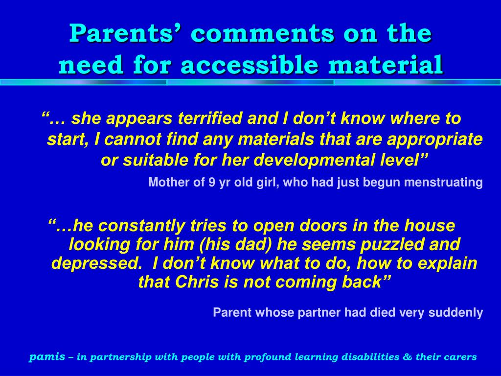 Parents' comments on the need for accessible material