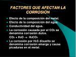 factores que afectan la corrosi n
