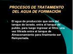 procesos de tratamiento del agua de formaci n