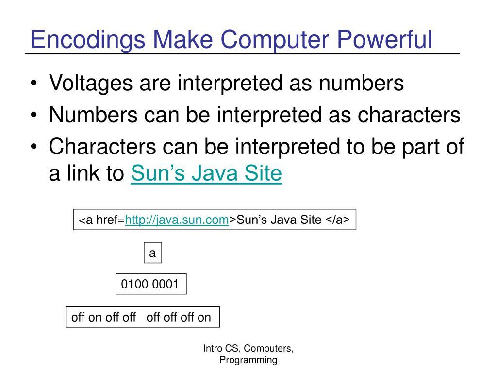 Encodings Make Computer Powerful