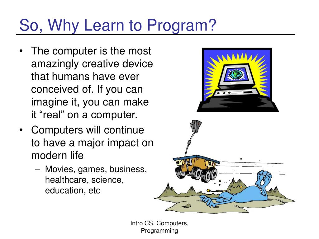 So, Why Learn to Program?