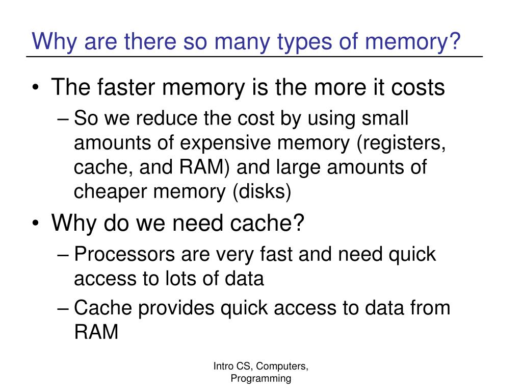 Why are there so many types of memory?