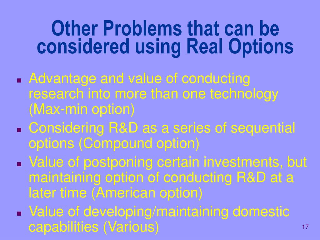 Other Problems that can be considered using Real Options