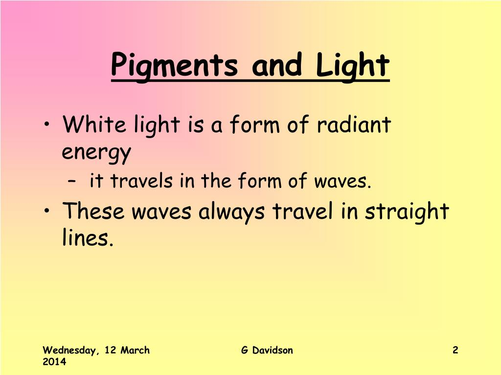 Pigments and Light
