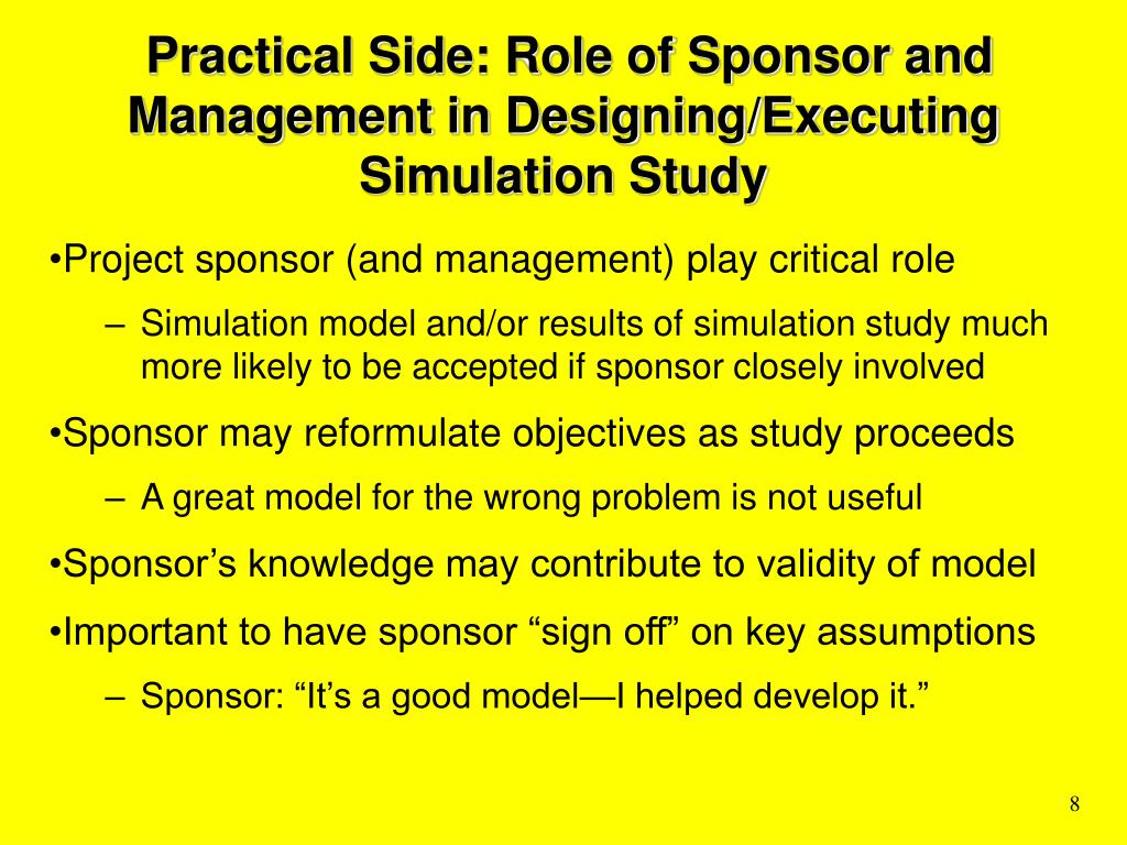 Practical Side: Role of Sponsor and Management in Designing/Executing Simulation Study