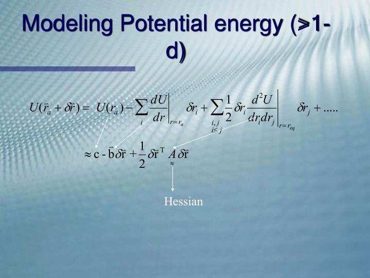 Modeling Potential energy (>1-d)