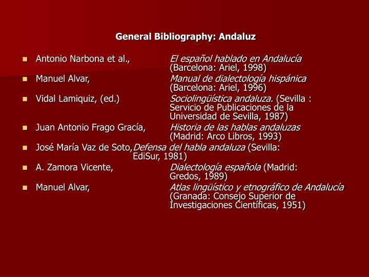 General Bibliography: Andaluz
