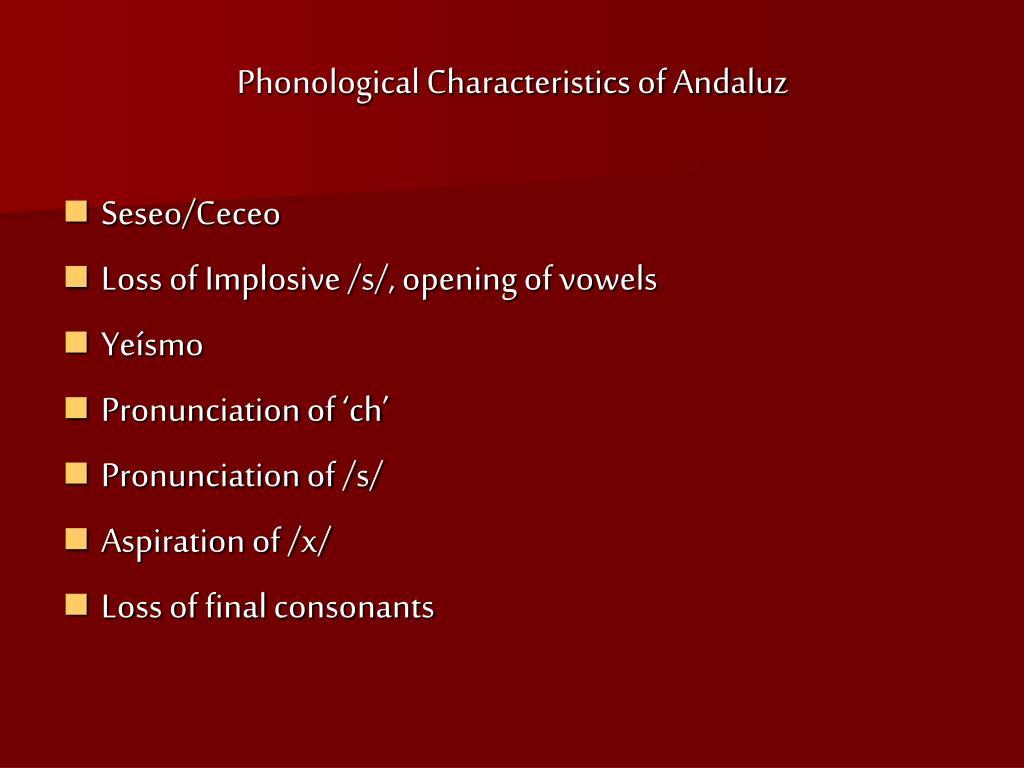 Phonological Characteristics of Andaluz