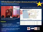 whitespacefinder announcement http whitespaces msresearch us