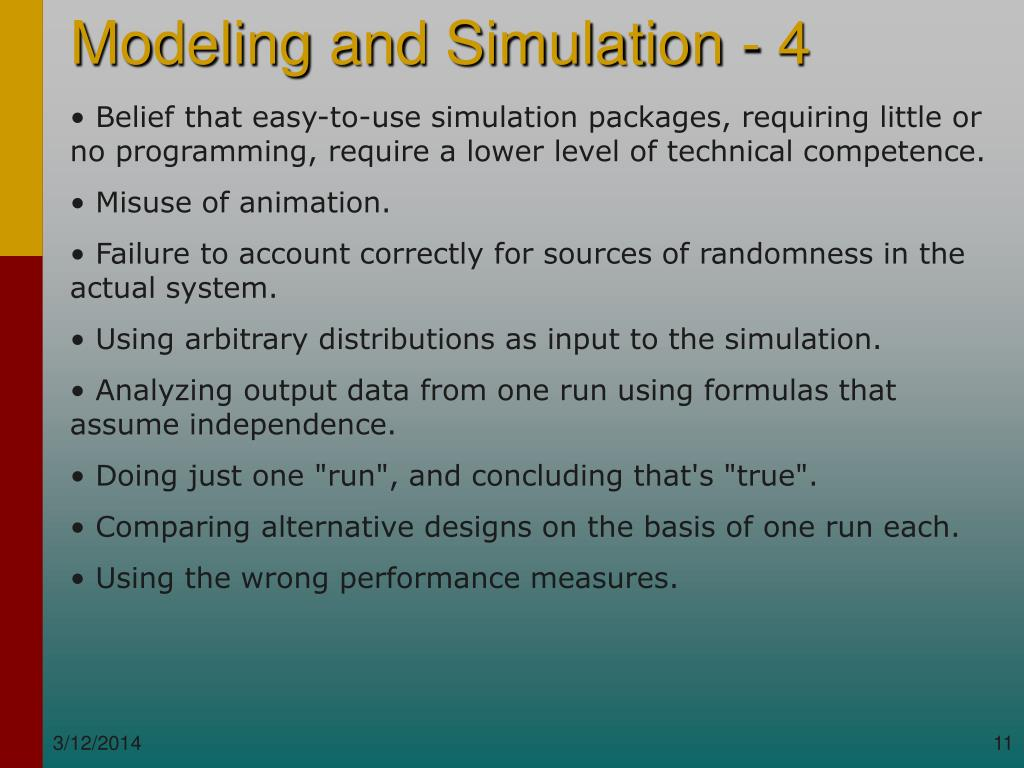 Belief that easy-to-use simulation packages, requiring little or no programming, require a lower level of technical competence.