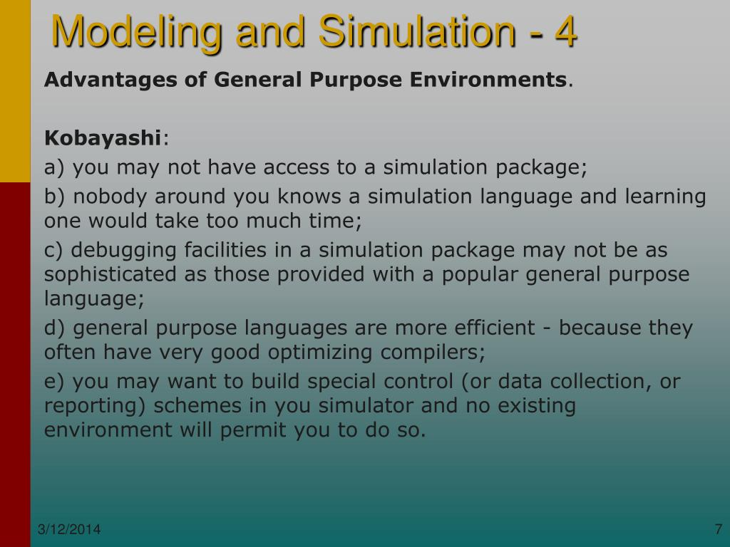 Advantages of General Purpose Environments