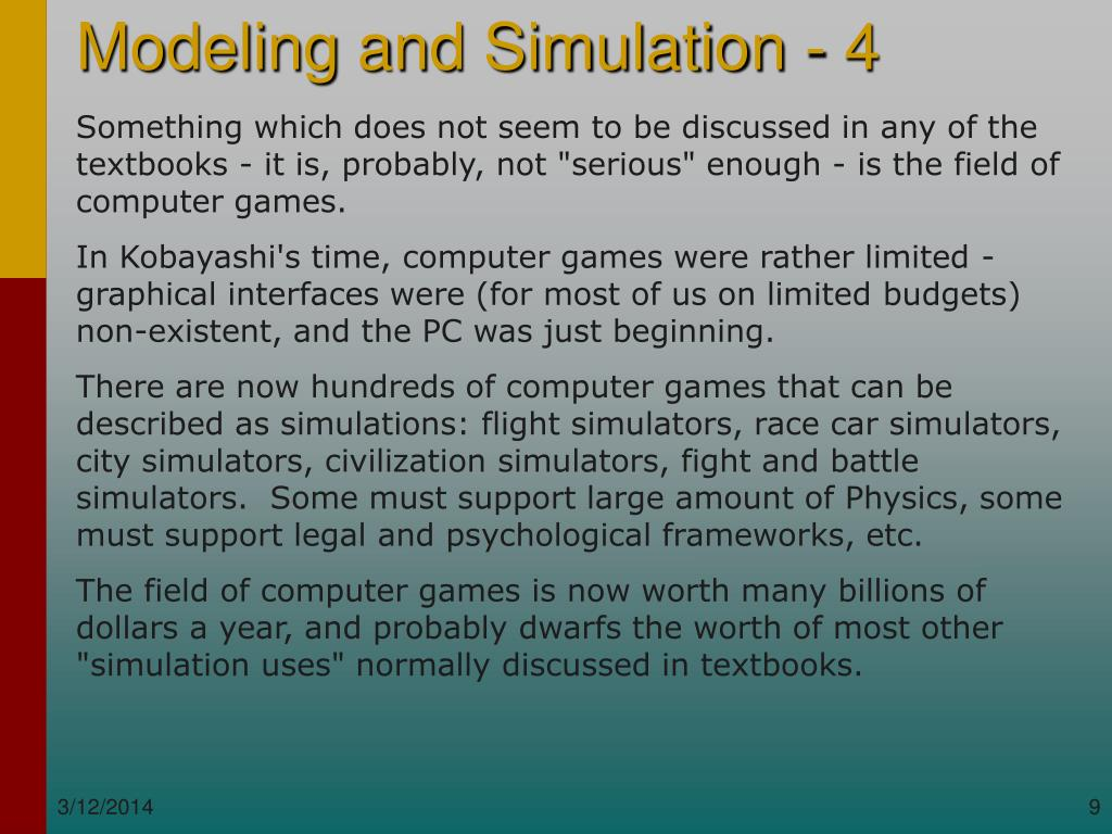 "Something which does not seem to be discussed in any of the textbooks - it is, probably, not ""serious"" enough - is the field of computer games."