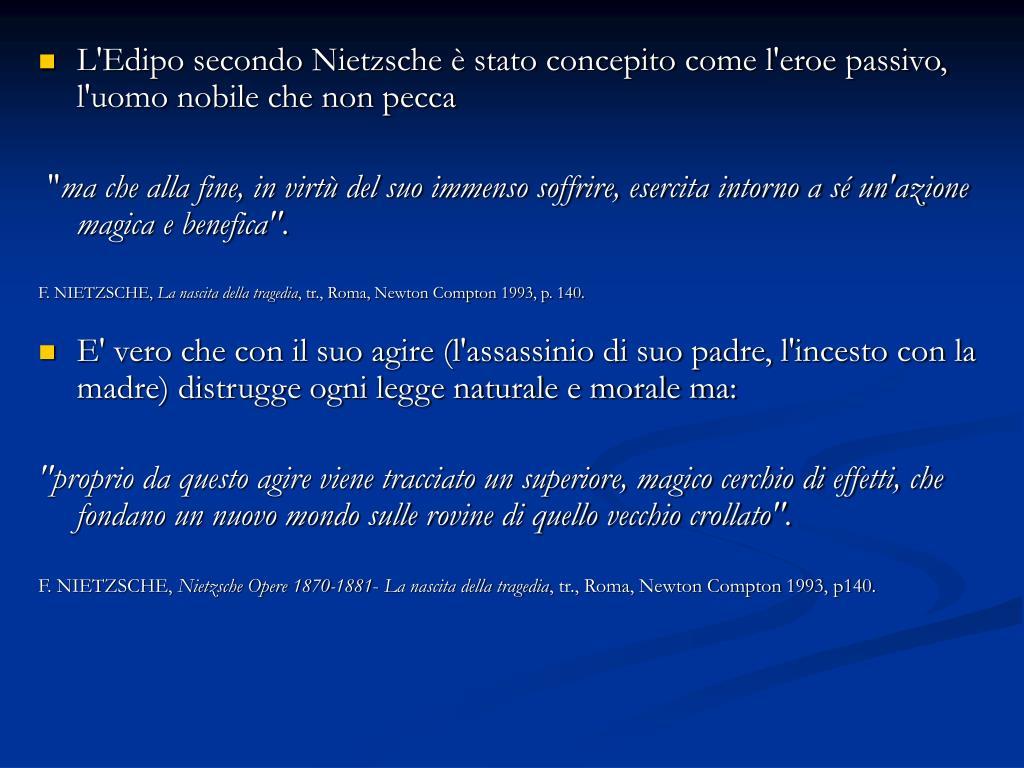 L'Edipo secondo Nietzsche è stato concepito come l'eroe passivo, l'uomo nobile che non pecca