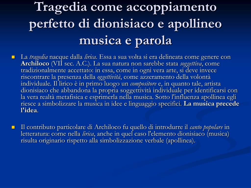 Tragedia come accoppiamento perfetto di dionisiaco e apollineo musica e parola
