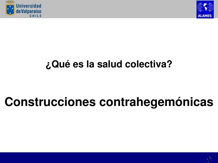 ¿Qué es la salud colectiva?