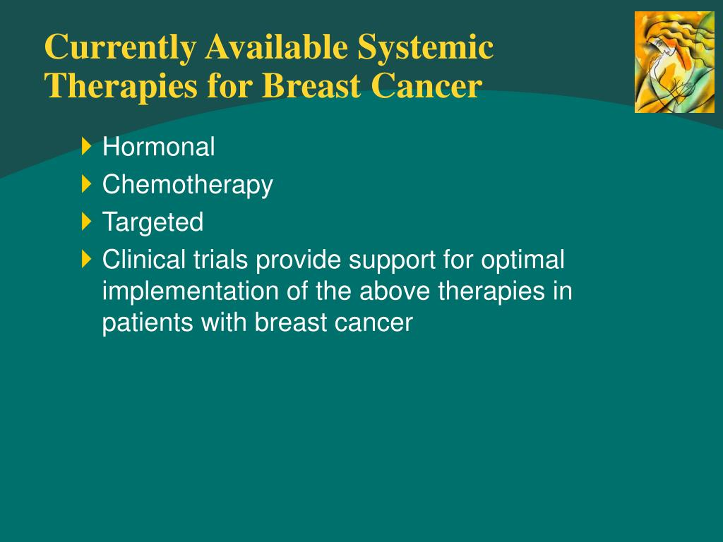 Currently Available Systemic Therapies for Breast Cancer
