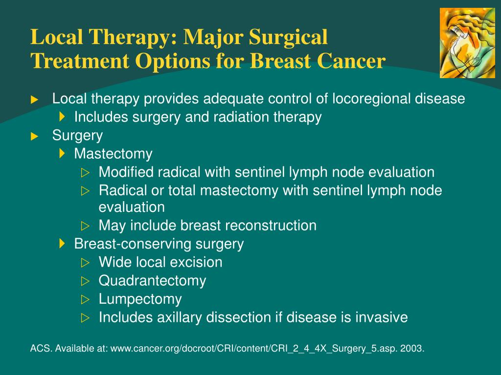 Local Therapy: Major Surgical Treatment Options for Breast Cancer
