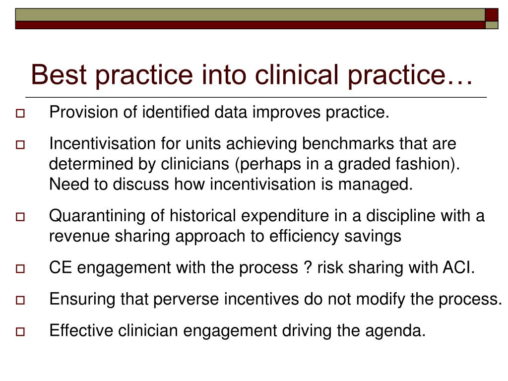 Best practice into clinical practice…