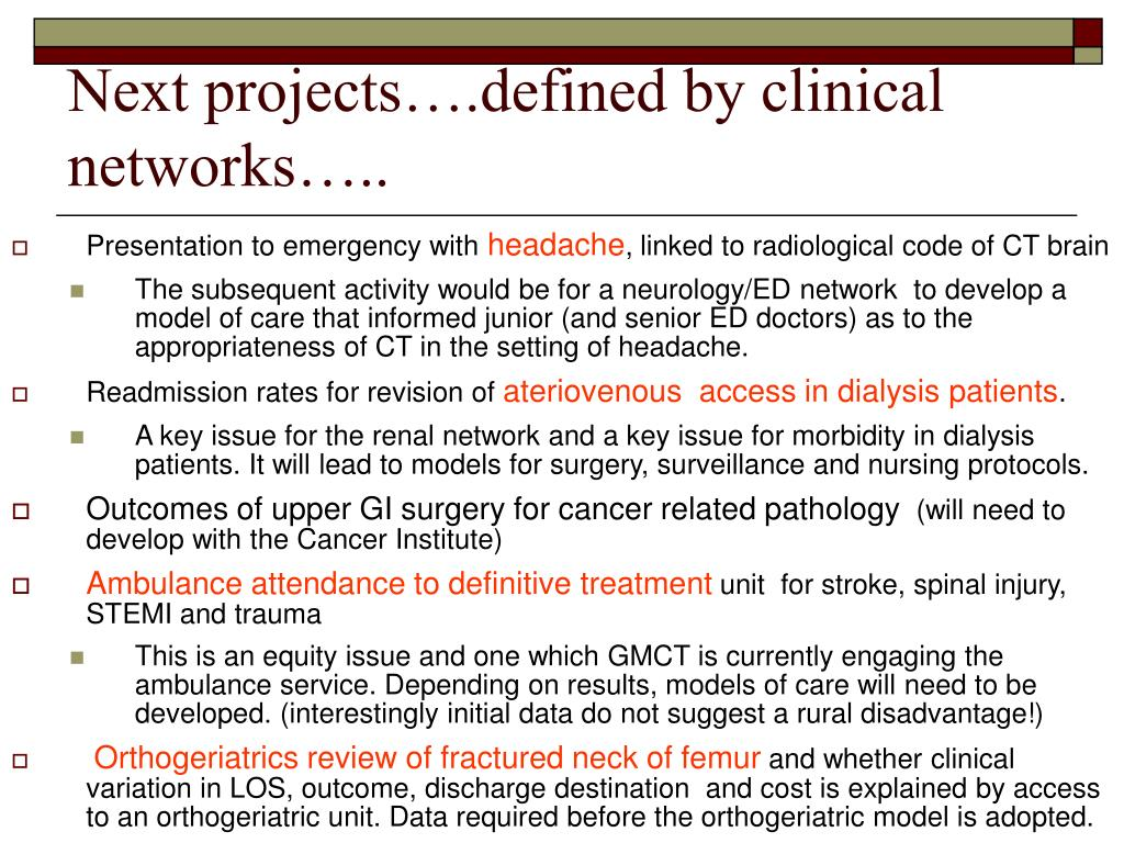 Next projects….defined by clinical networks…..