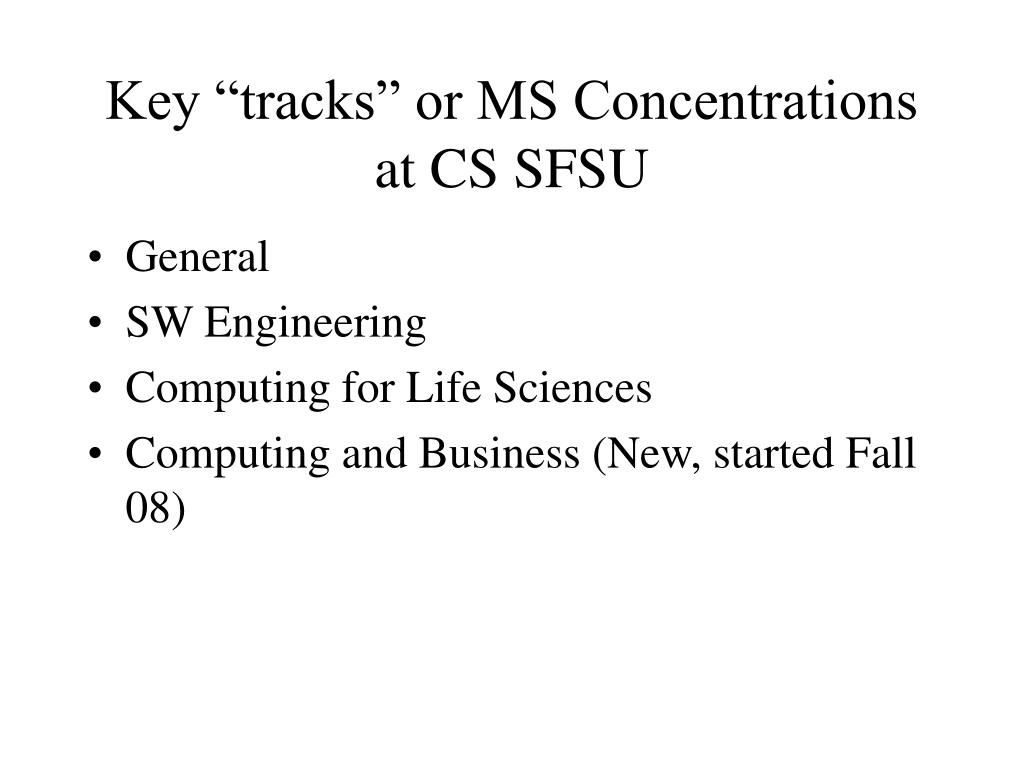 """Key """"tracks"""" or MS Concentrations at CS SFSU"""