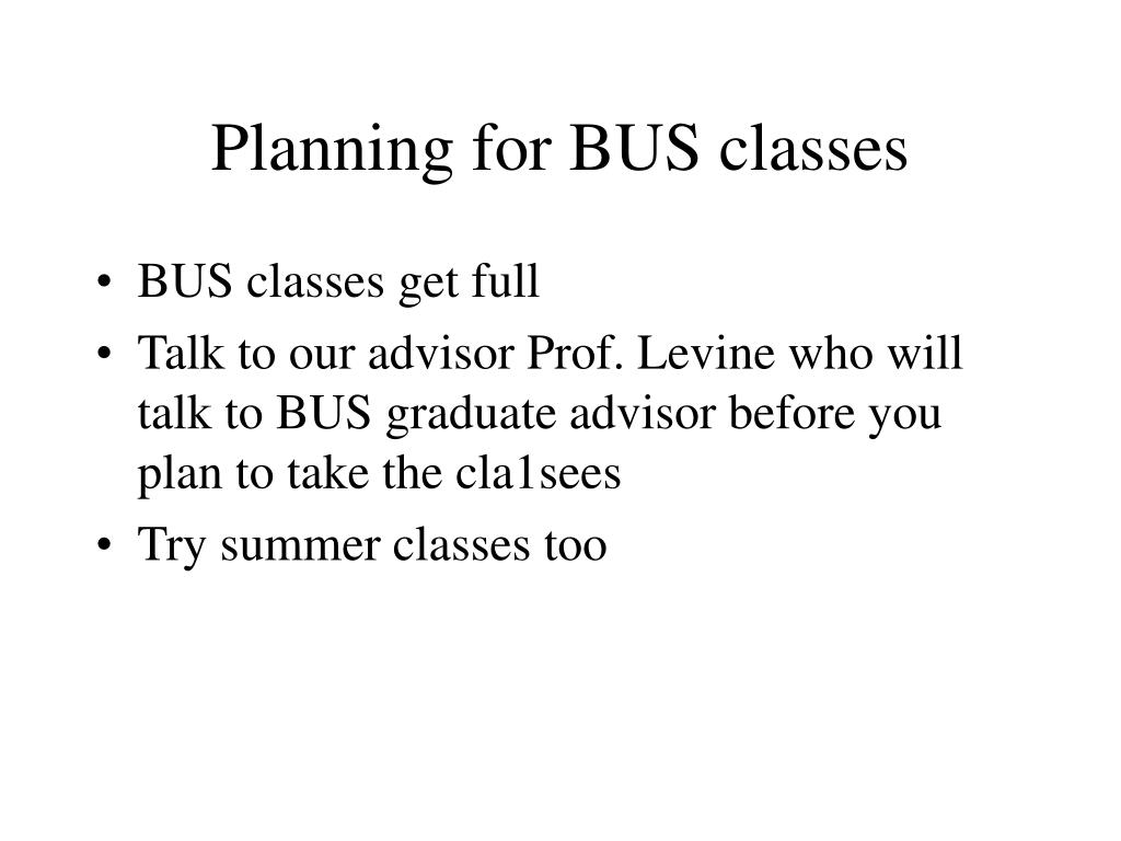 Planning for BUS classes
