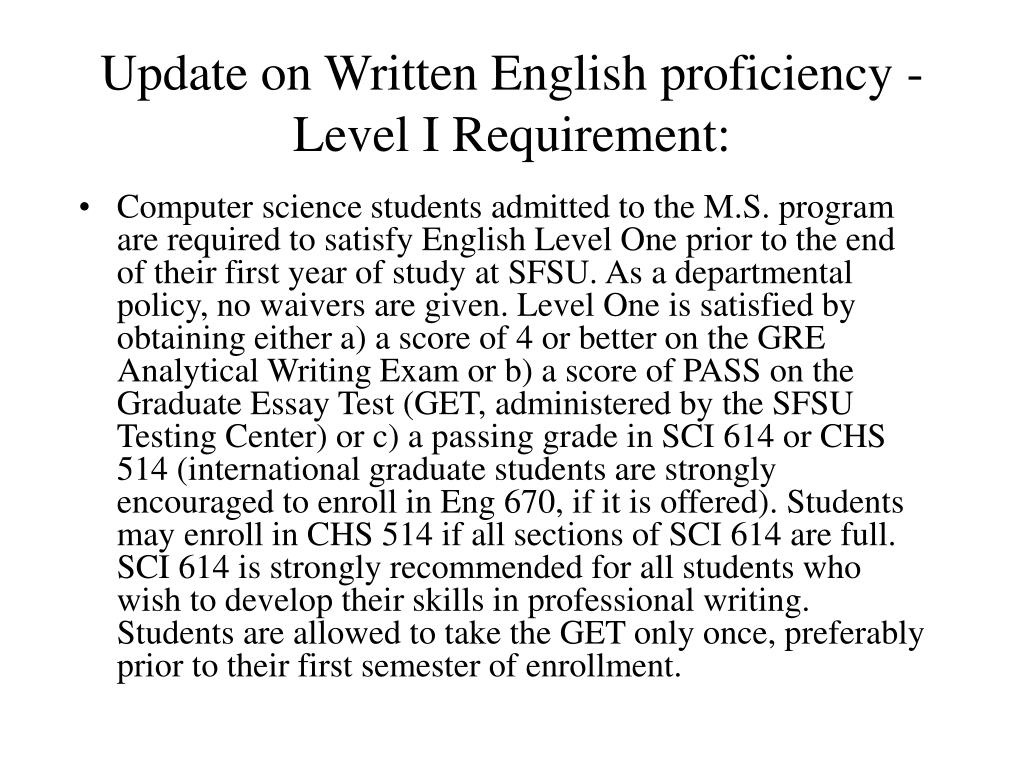 Update on Written English proficiency - Level I Requirement:
