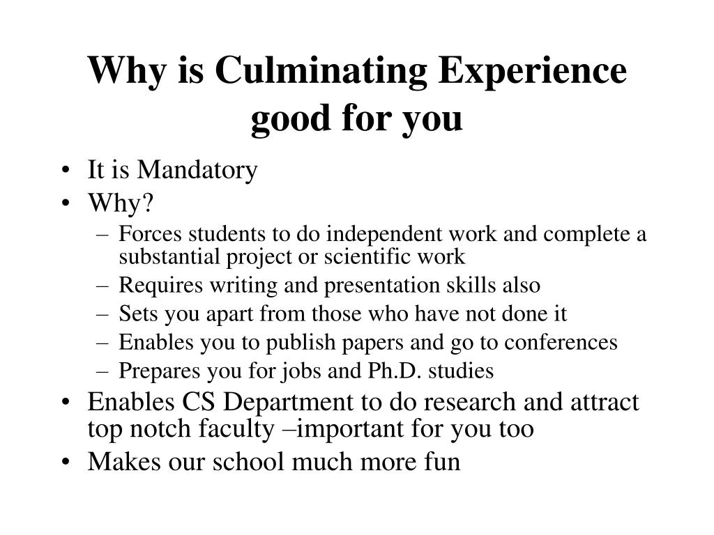 Why is Culminating Experience good for you