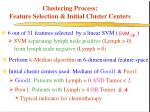 clustering process feature selection initial cluster centers