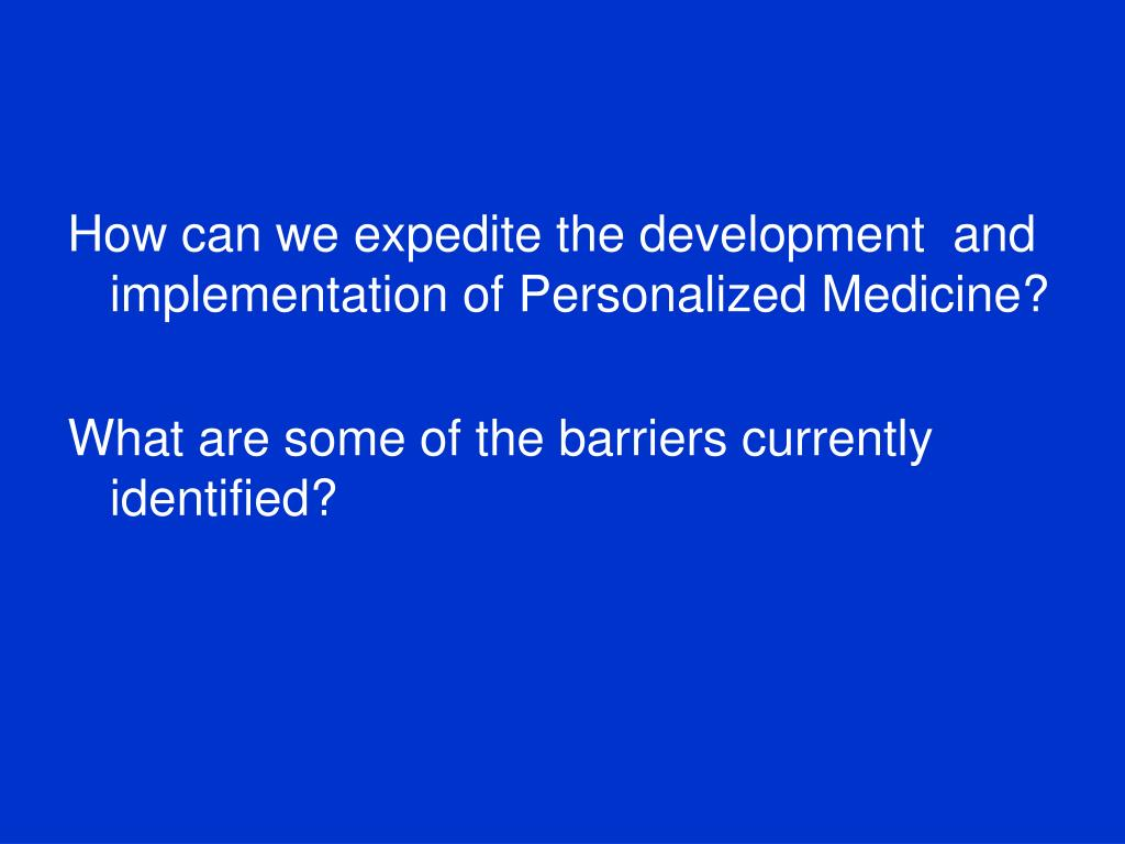 How can we expedite the development  and implementation of Personalized Medicine?