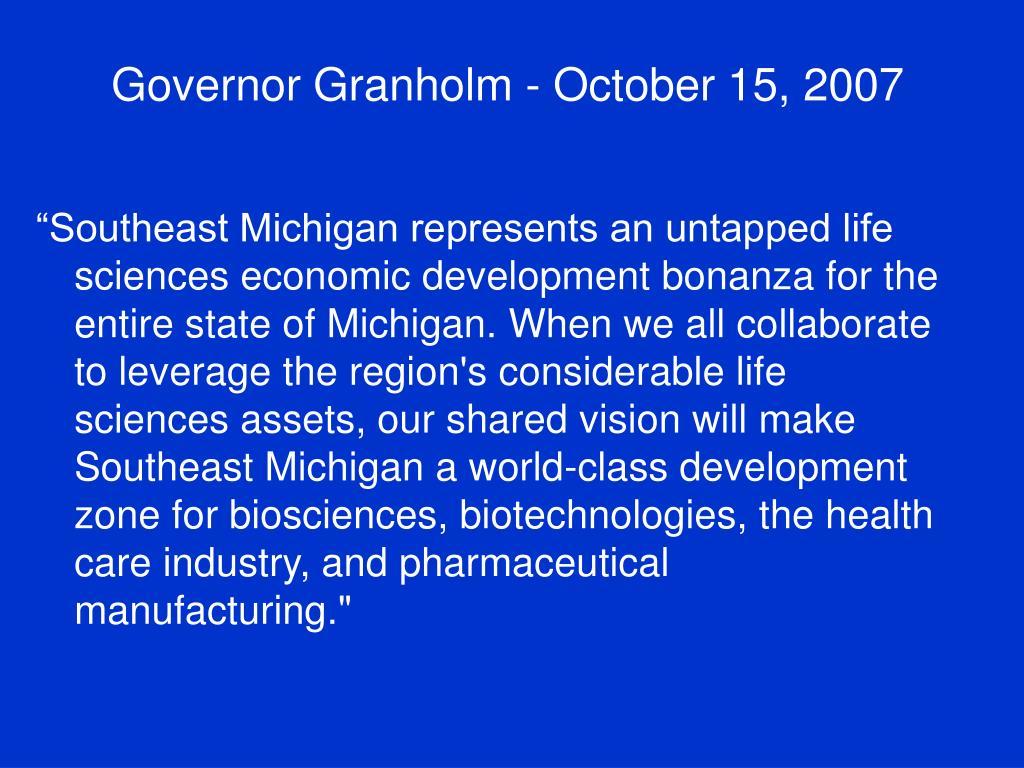 Governor Granholm - October 15, 2007