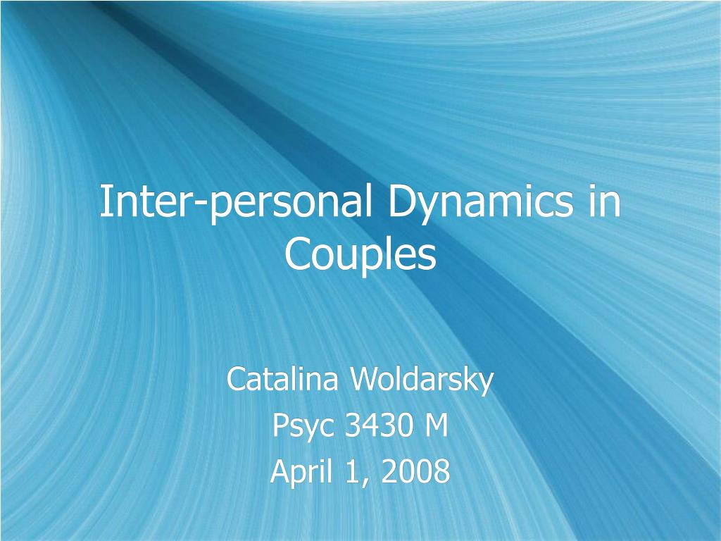 Inter-personal Dynamics in Couples