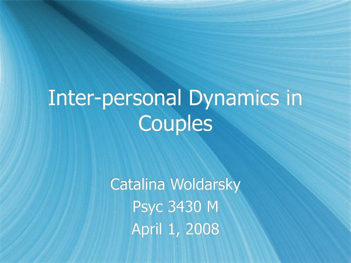 Inter personal dynamics in couples