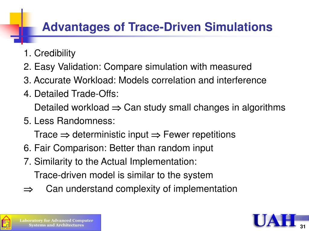 Advantages of Trace-Driven Simulations