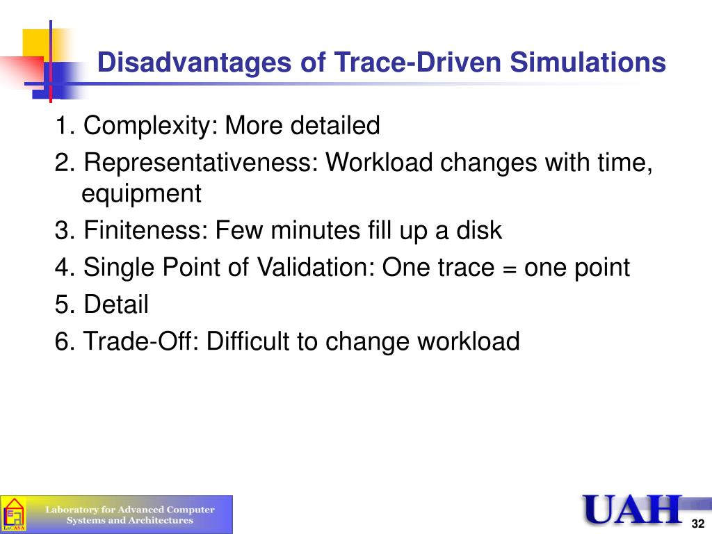 Disadvantages of Trace-Driven Simulations