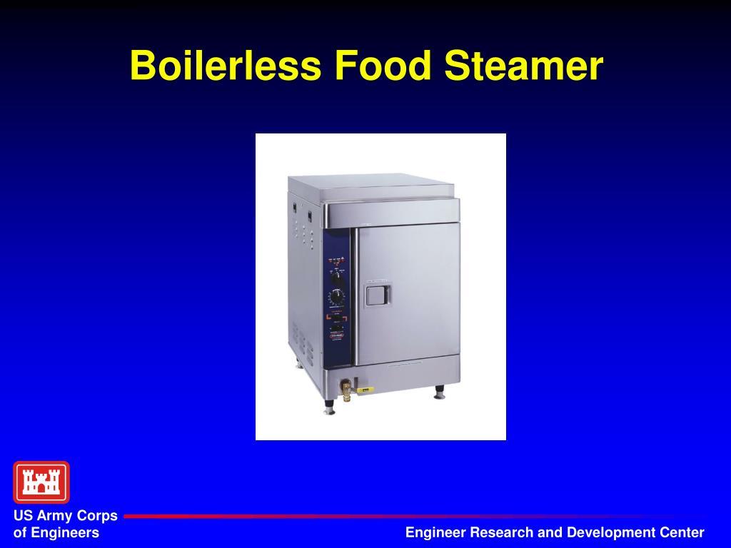 Boilerless Food Steamer