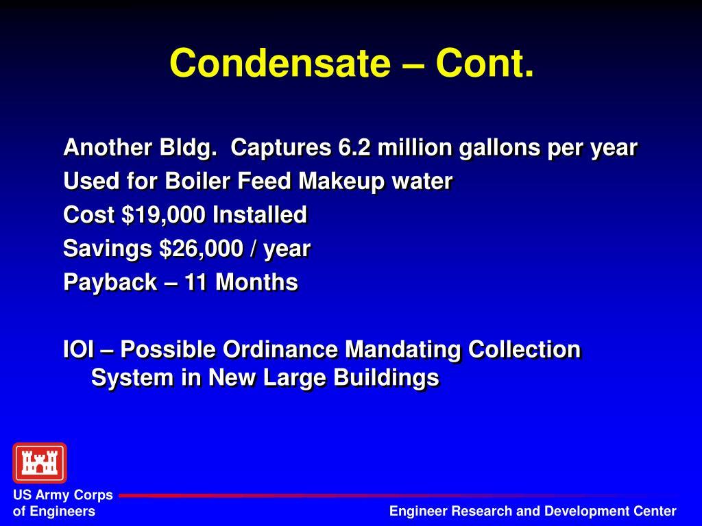 Condensate – Cont.